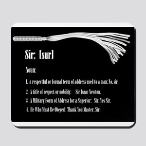 Sir by Definition - Male Dominant Design Mousepad